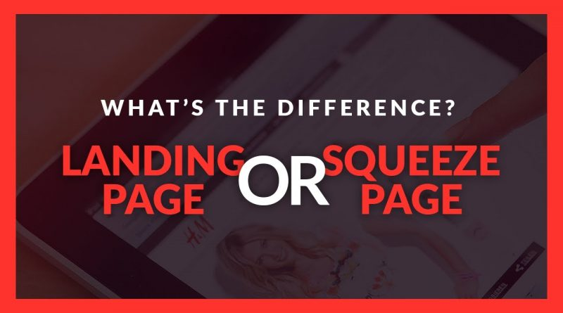 DIFFERENCE BETWEEN LANDING PAGE VS SQUEEZE PAGE