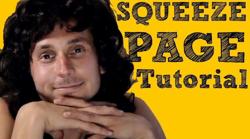 Squeeze Page - How to Make a Landing Page in under 5 min