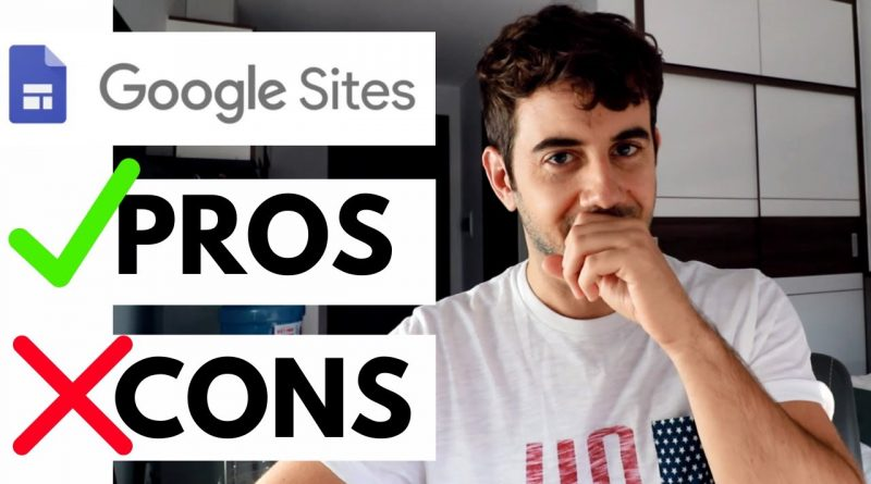 Google Sites Pros and Cons of this Excellent FREE Website Builder