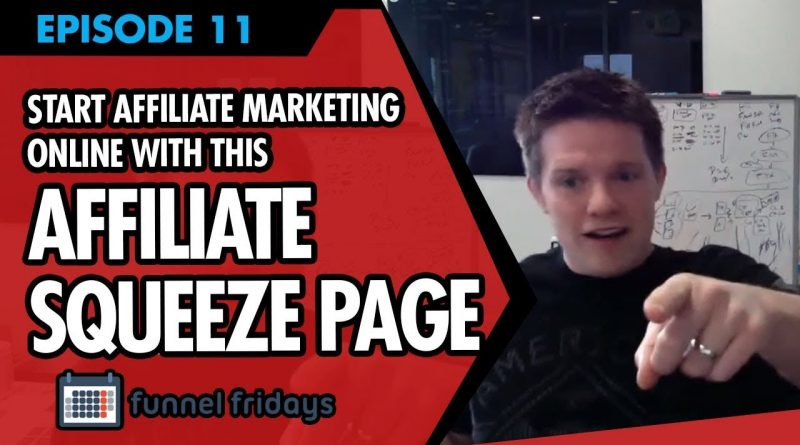 """How To Start Affiliate Marketing Online  - Use This """"Affiliate Squeeze Page"""""""
