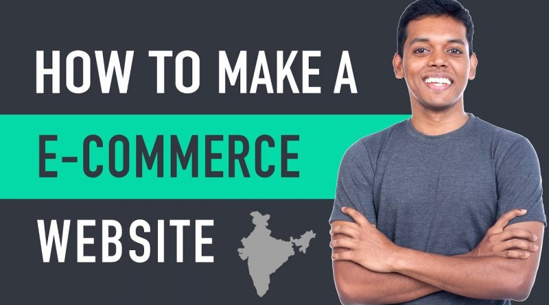How to Make an E-Commerce Website in India - Build an Online Store