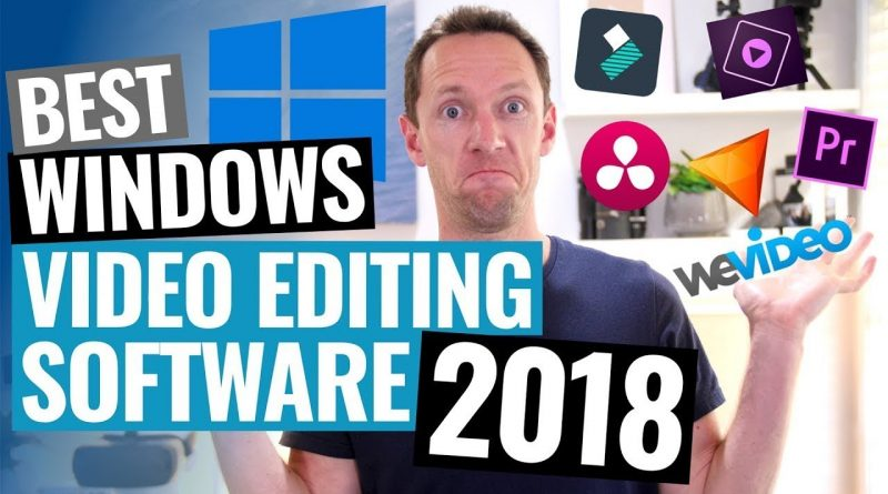 Best Video Editing Software for Windows 2018!